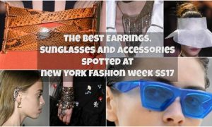 New York fashion week SS17 – The Best Earrings, Sunglasses And Accessories