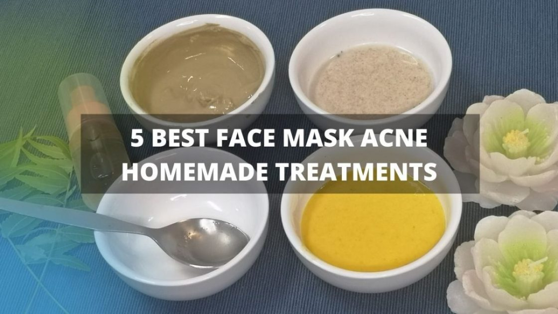 5 Best Face Mask Acne Homemade Treatments
